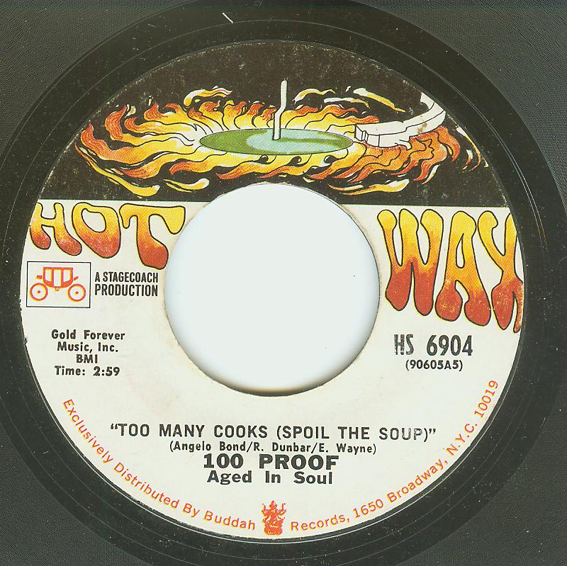 100 Proof - Too Many Cooks / Not Enough Love To Satisfy