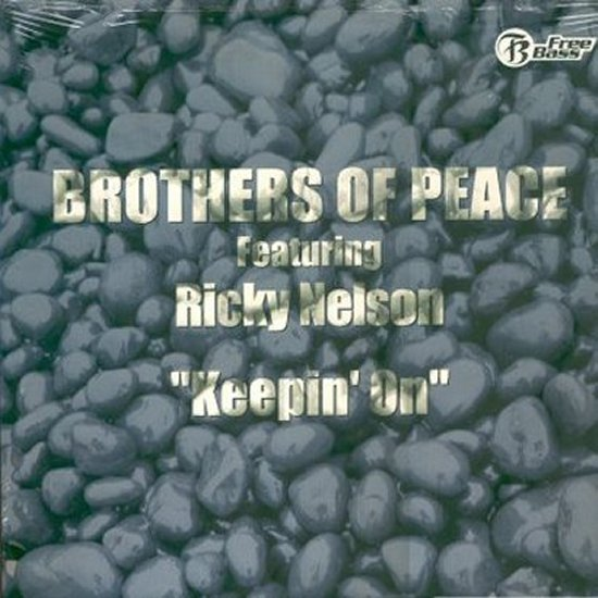 Brothers Of Peace feat. Ricky Nelson - Keepin' On