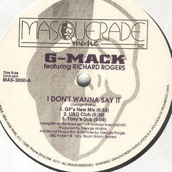 G-Mack feat. Richard Rogers - I Don't Wanna Say It