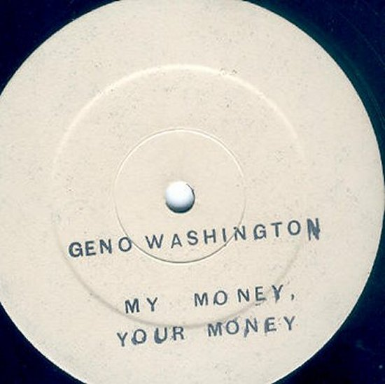 Geno Washington - My Money, Your Money / Get Some Bad Tonight