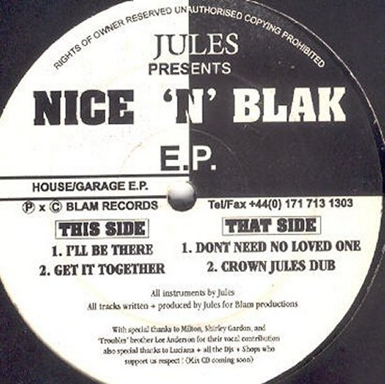 Jules presents Nice N Blak - I'll Be There / Get It Together / Don't Need No Loved One / Crown Jules Dub
