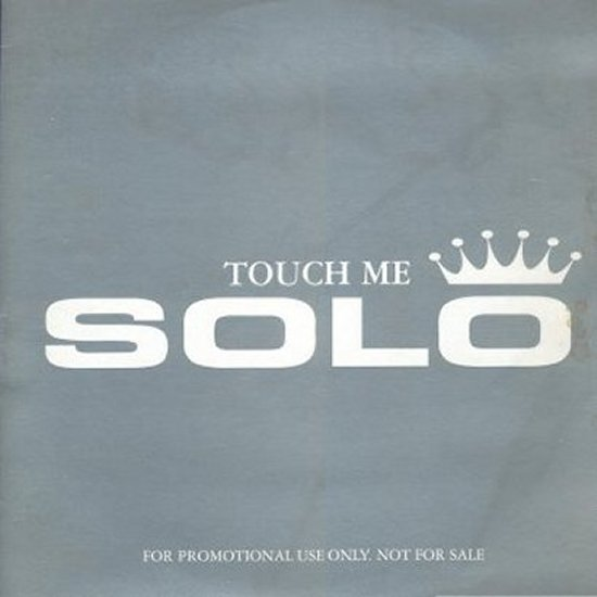Solo - Touch Me