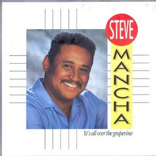 Steve Mancha - It's All Over The Grapevine / Dub Version