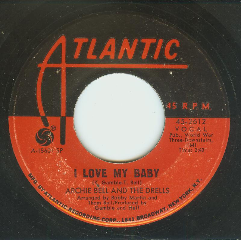 Archie Bell & Drells - I Love My Baby / Just A Little Closer