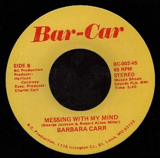Barbara Carr - Messing With My Mind / Good Woman Go Bad