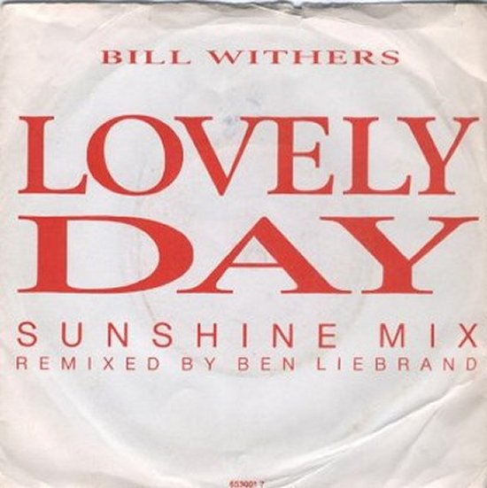 Bill Withers - Lovely Day - Sunshine Mix / Lovely Day - Original Mix