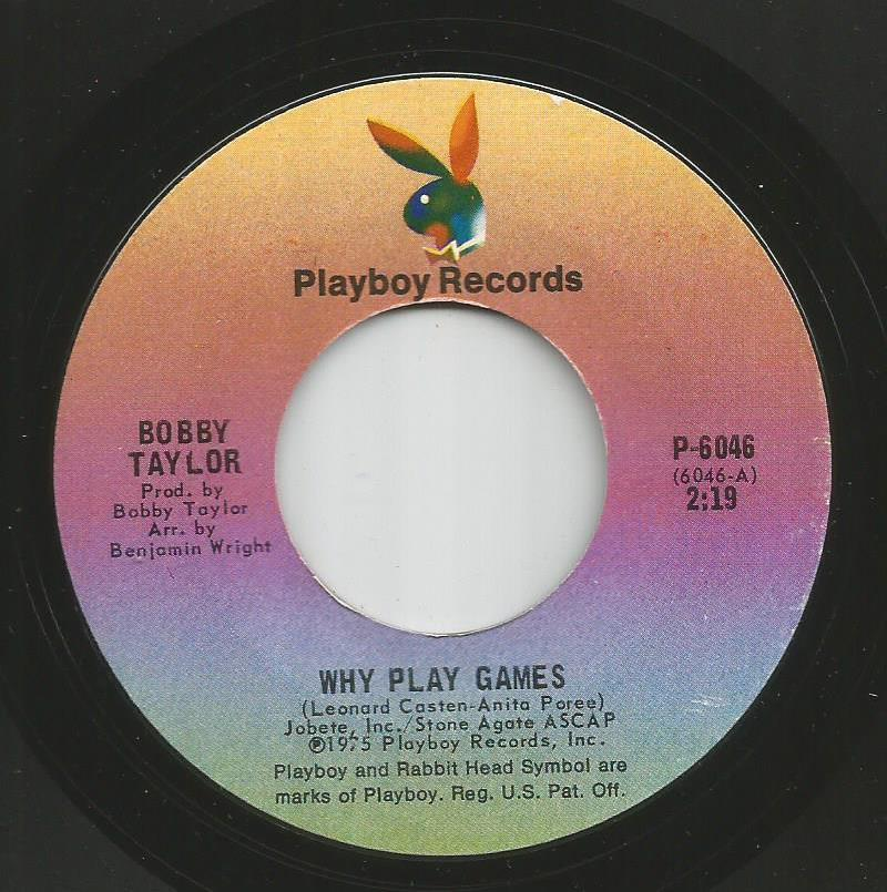 Bobby Taylor - Why Play Games / Don't Wonder Why