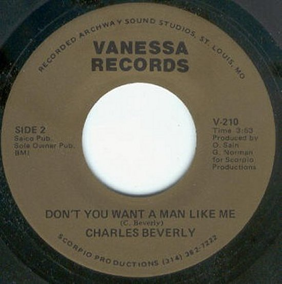 Charles Beverly - Don't You Want A Man Like Me / Back Up Train