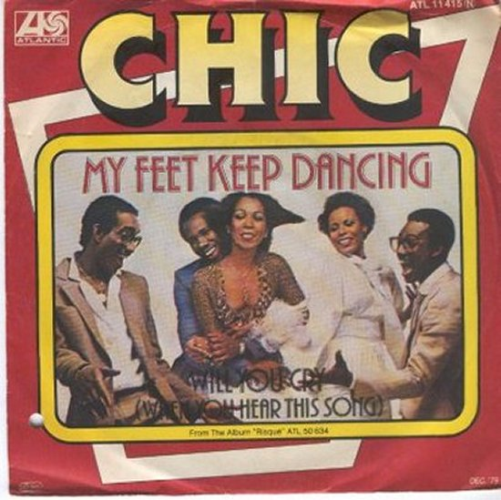 Chic - My Feet Keep Dancing / Will You Cry
