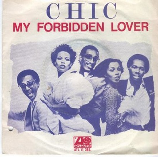 Chic - My Forbidden Lover / What About Me