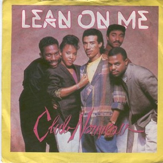 Club Nouveau - Lean On Me / Pump It Up