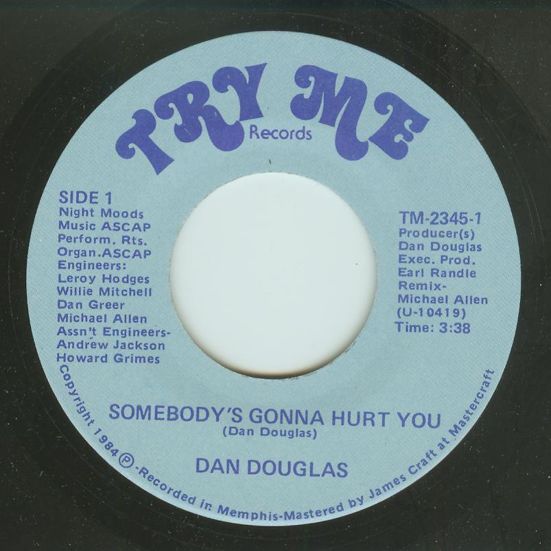 Dan Douglas - Somebody's Gonna Hurt You / I'm Gonna Run Me An Ad