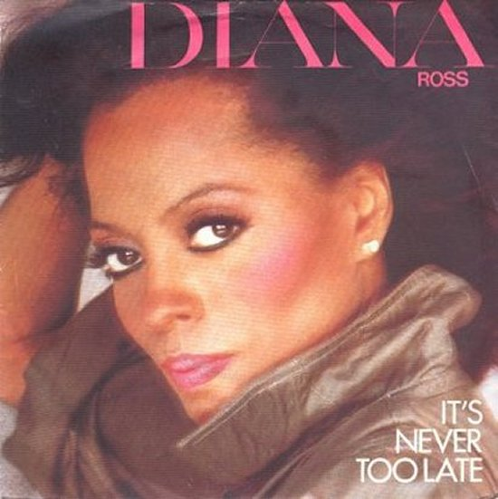 Diana Ross - It's Never Too Late / Sweet Surrender