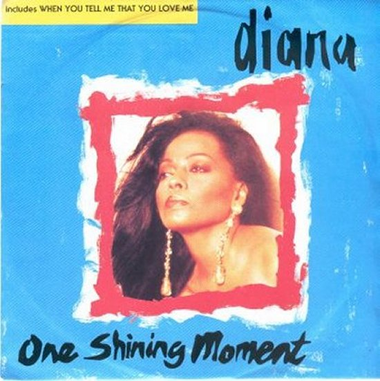 Diana Ross - One Shining Moment / When You Tell Me That You Love Me