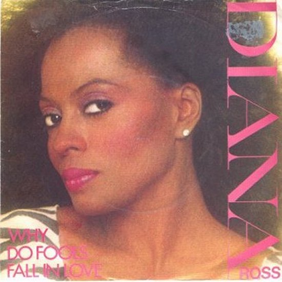 Diana Ross - Why Do Fools Fall In Love / Think I'm In Love