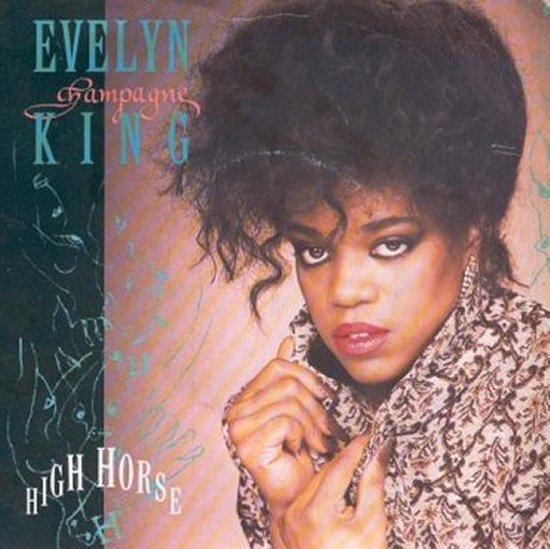Evelyn Champagne King - High Horse / Take A Chance