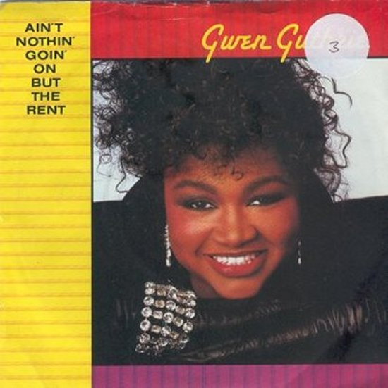 Gwen Guthrie - Ain't Nothin' Goin' On But The Rent / Passion Eyes
