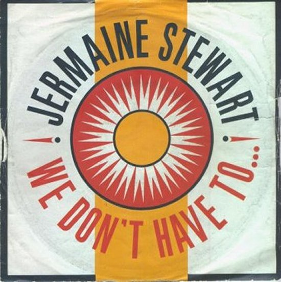 Jermaine Stewart - We Don't Have To / Brilliance