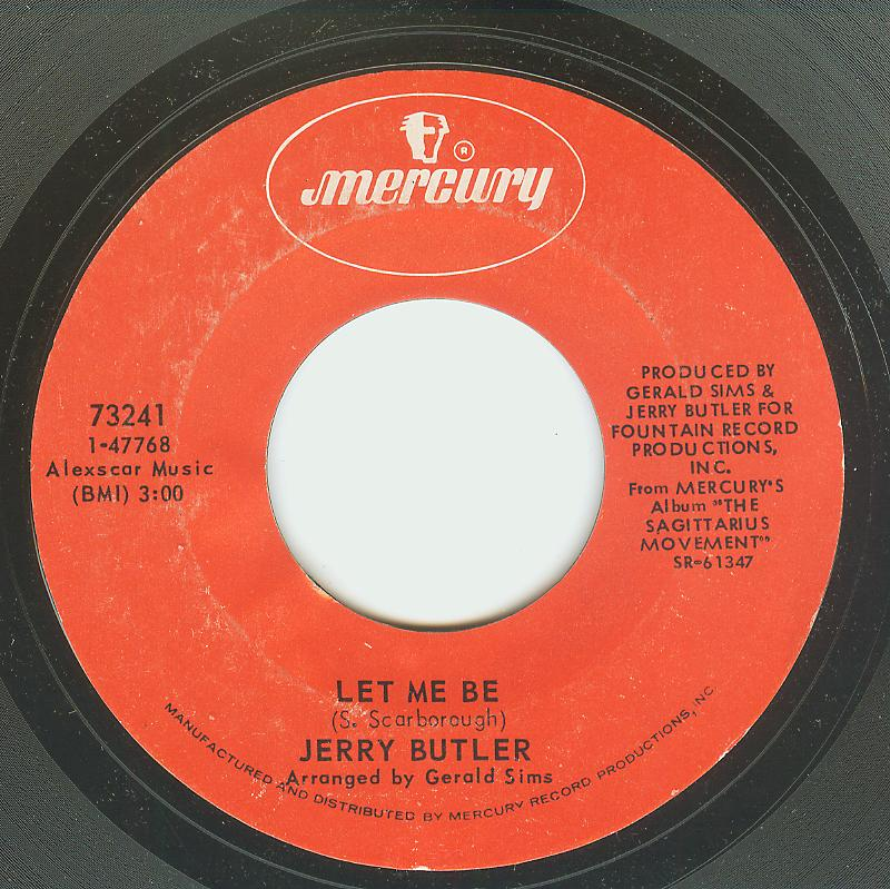 Jerry Butler - Let Me Be / Walk Easy My Son