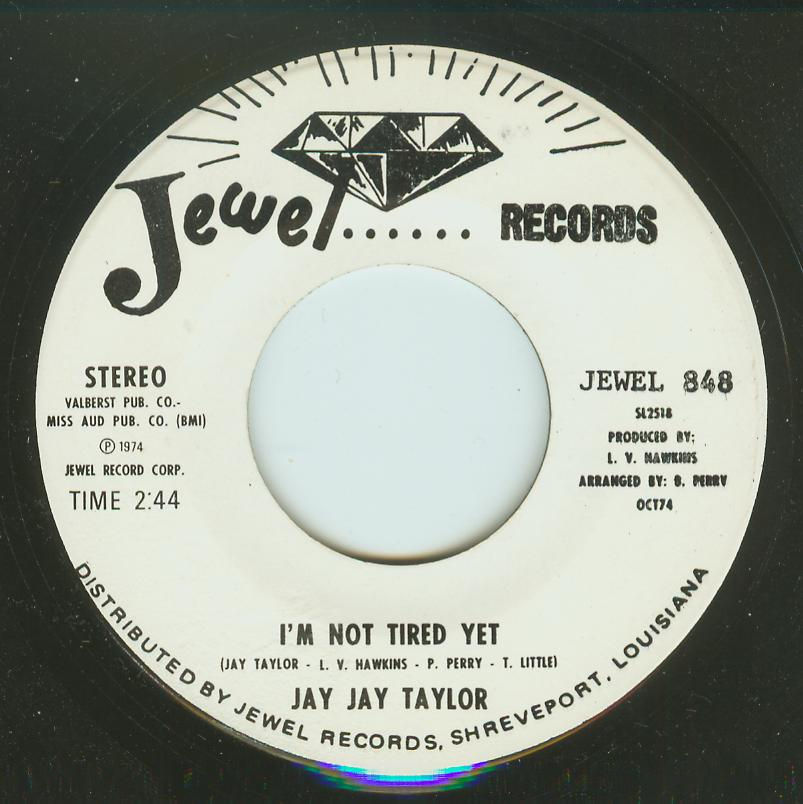 Jay Jay Taylor - I'm Not Tired Yet / Tell Me The Truth