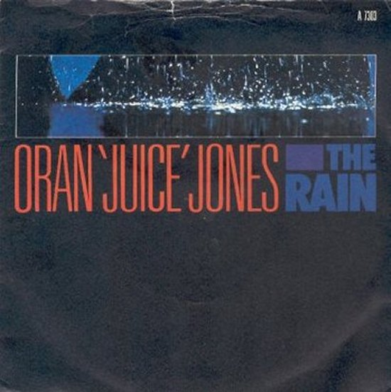 Oran 'Juice' Jones - The Rain / Your Song