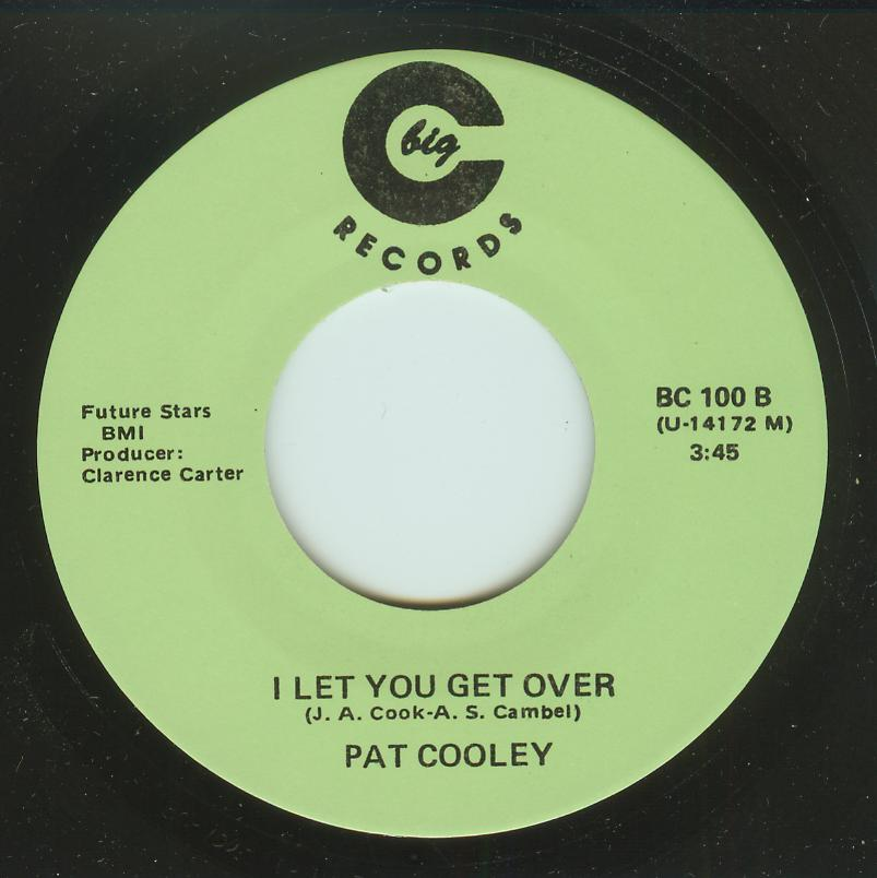 Pat Cooley - I Let You Get Over / I'm Giving It All I Got
