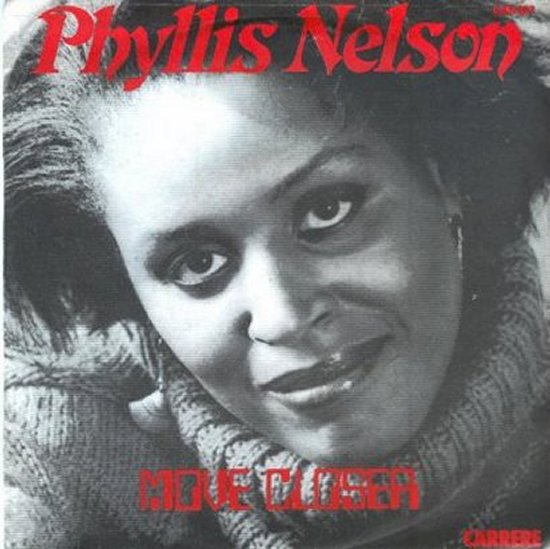 Phyllis Nelson - Move Closer / Somewhere In The City