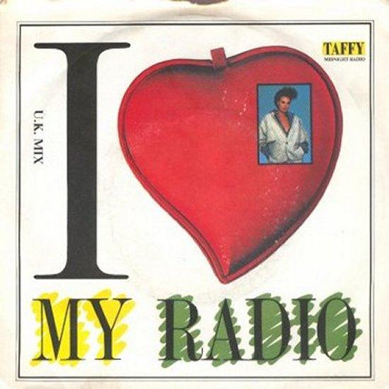 Taffy - I Love My Radio / I Love My Radio - Instrumental